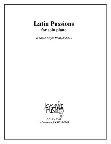 Latin Passions for solo piano by Jeannie Gayle Pool
