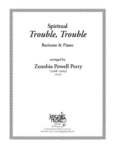Trouble, Trouble for baritone and piano