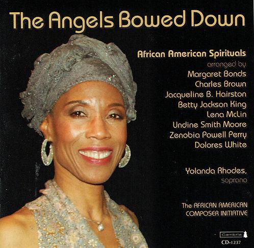 The Angels Bowed Down, African American Spirituals, soprano Yolanda Rhodes