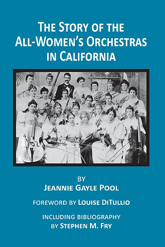 The Story of the All-Women's Orchestras in California