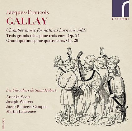 Gallay - Chamber Music for Natural Horn Ensemble