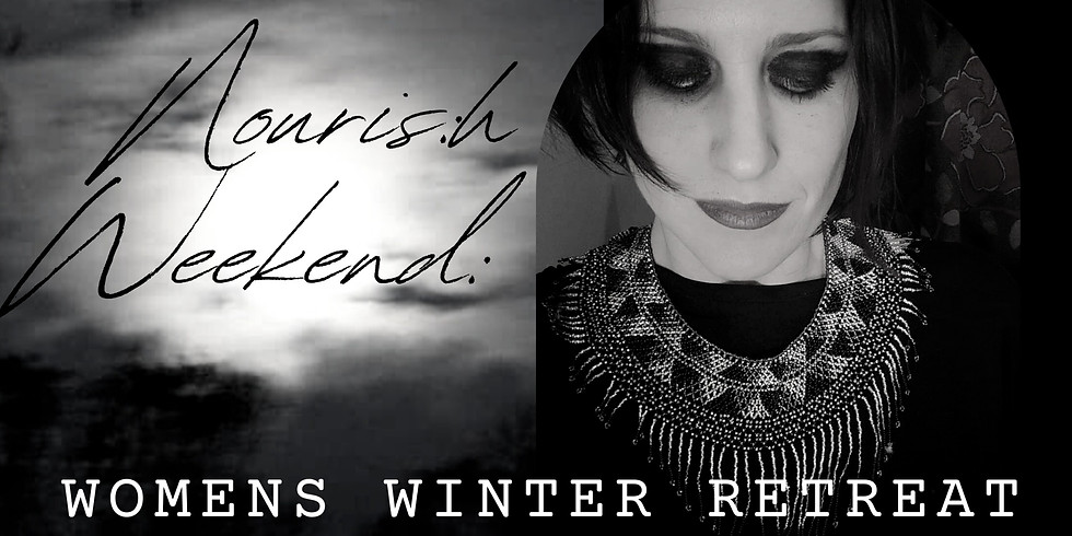 NOURISH WEEKEND: Women's Winter Retreat