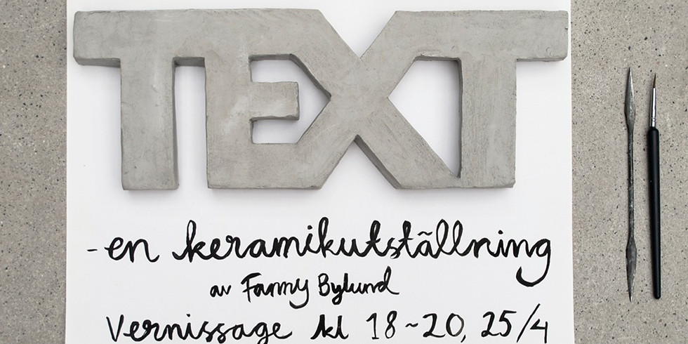 Exhibition: ''TEXT'' by Fanny Bylund