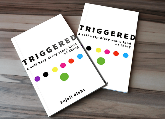 Triggered: A Self Help Diary Story Kind of Thing