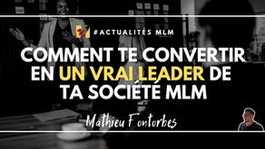 Comment te convertir en un Vrai leader de ta société MLM
