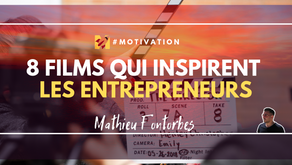8 films qui inspirent les entrepreneurs