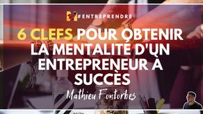 6 Clefs pour obtenir la mentalité d'un entrepreneur à succès