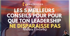 Les 5 meilleurs conseils pour que ton Leadership ne disparaisse pas
