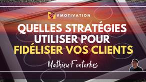Quelles stratégies utiliser pour fidéliser vos clients ?