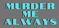 Murder Me Always website art (1).png