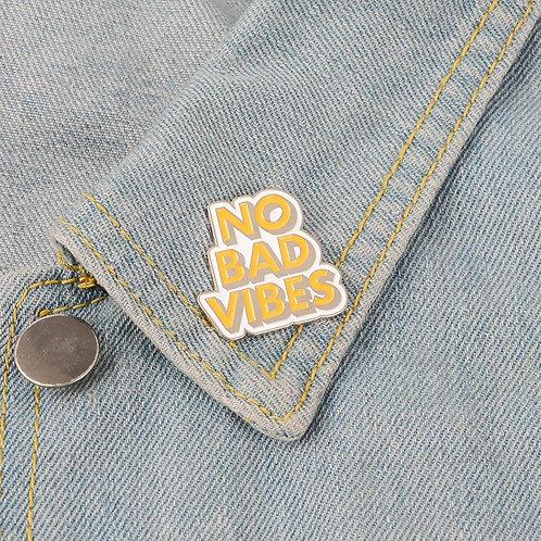 No Bad Vibes Enamel Pin