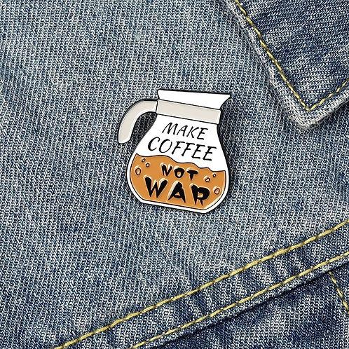Make Coffee, Not War Enamel Pin