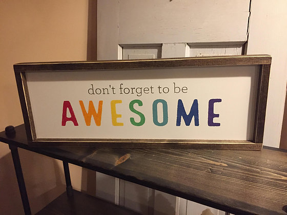 Don't Forget To Be Awesome - rainbow