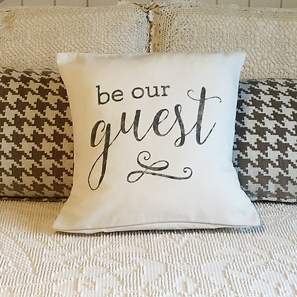 """Throw Pillow - """"Be Our Guest"""""""