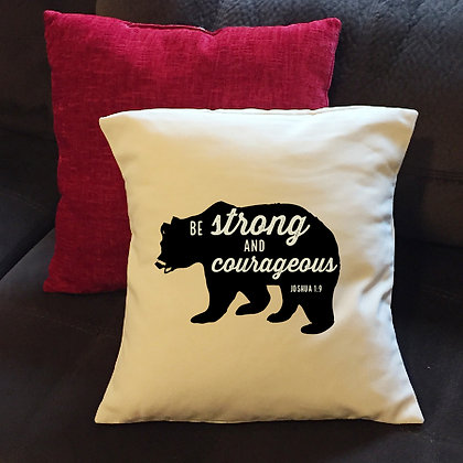 "Throw Pillow - ""Be strong and courageous"""