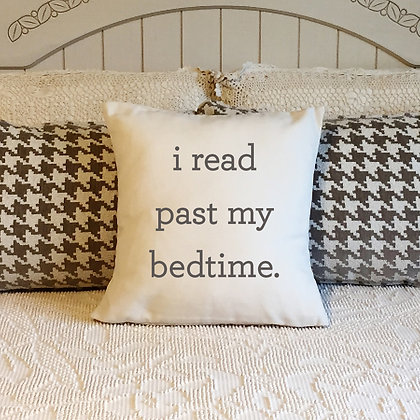 "Throw Pillow - ""I read past my bedtime"""