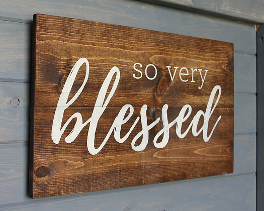 So Very Blessed rustic sign