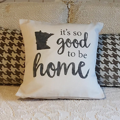 "Throw Pillow - ""It's so good to be home"""