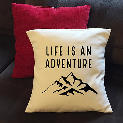 "Throw Pillow - ""Life is an adventure"""