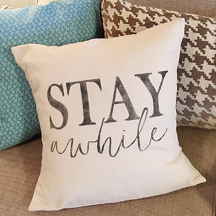 "Throw Pillow - ""Stay Awhile"""
