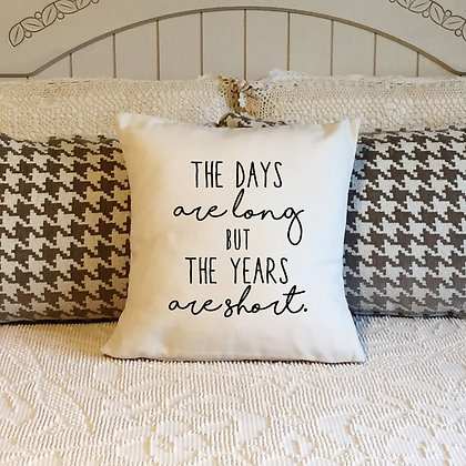 The Days Are Long Pillow