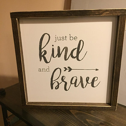 Just Be Kind and Brave