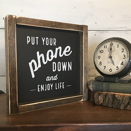 Put Your Phone Down and Enjoy Life