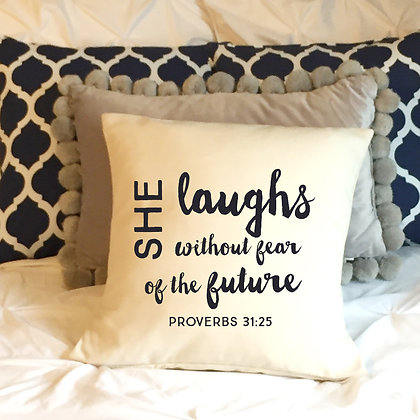 "Throw Pillow - ""She laughs without fear of the future"""