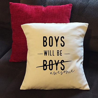 "Throw Pillow - ""Boys will be awesome"""