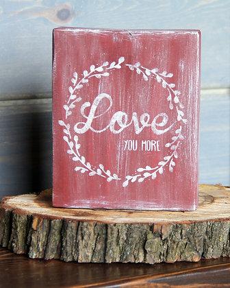 Love You More decorative block