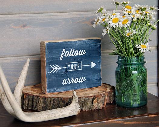 Follow Your Arrow decorative block