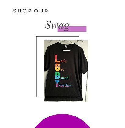 Lets Get Blazed Together (LGBT) Shirt