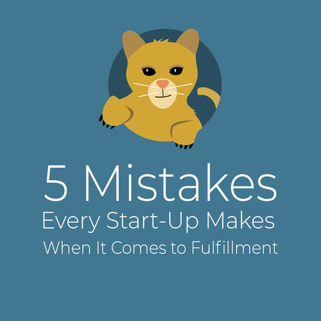 5 Mistakes Every Start-Up Makes When It Comes to Fulfillment