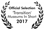 'Transition': Official Selection, Museums in Short