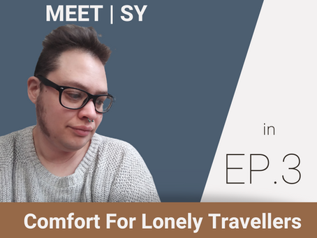 Episode Three: Comfort For Lonely Travellers | Sy Castells