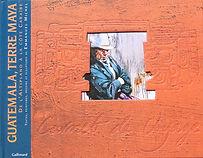 Emmanuel Michel peintre sculpteur livre Guatemala terre maya