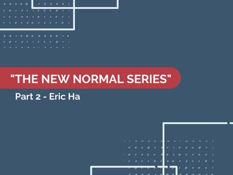 [Part 2] The New Normal Series - Online Education with Eric Ha