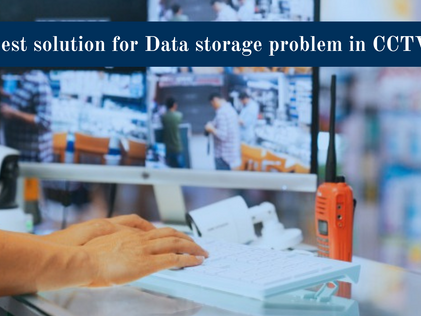 Best solution for data storage problem in CCTV
