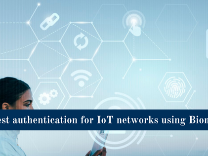 The Best Authentication protocol for IoT Networks Using Biometrics