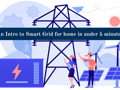 An Intro to Smart Grid for home in Under 5 Minutes