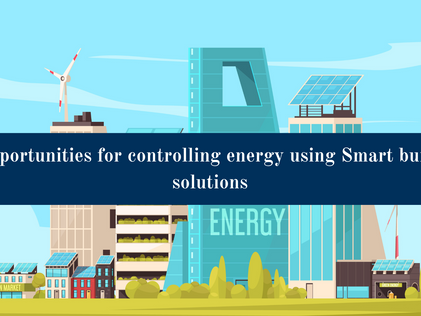 10 Opportunities for Controlling energy using Smart building solutions