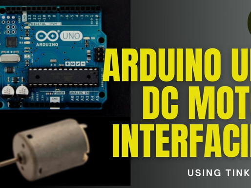 How to interface a DC motor with Arduino UNO using TinkerCAD?