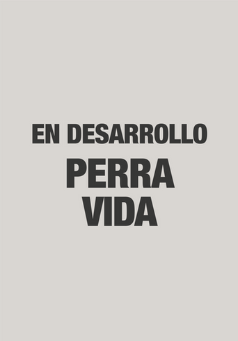 PERRA VIDA