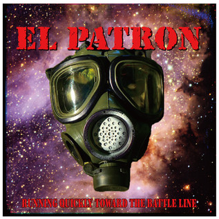 EL PATRON - RUNNING QUICKLY TOWARD THE BATTLE LINE