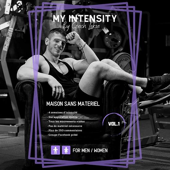 MY INTENSITY         A LA MAISON (Sans matériel) Vol.1