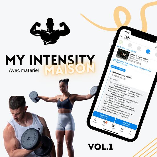 MY INTENSITY                  A LA MAISON (Avec matériel) Vol.1