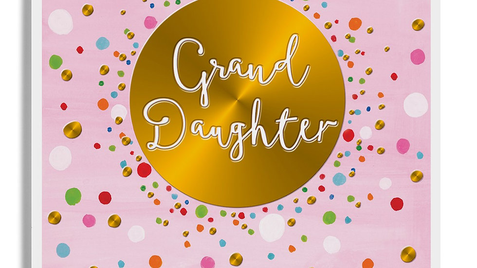 Grand Daughter - Happy Birthday - Gold Circle with White text