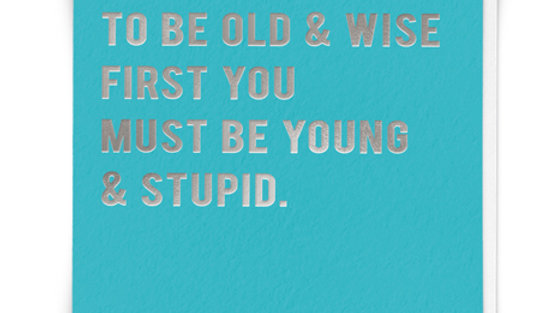 Young & Stupid Card