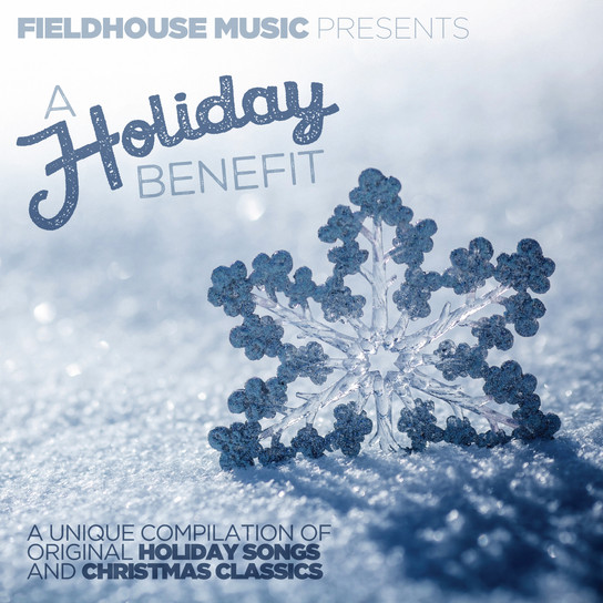 "FIELDHOUSE MUSIC presents ""A Holiday Benefit"" 2015"