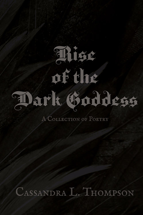 Rise of the Dark Goddess: A Poetry Collection